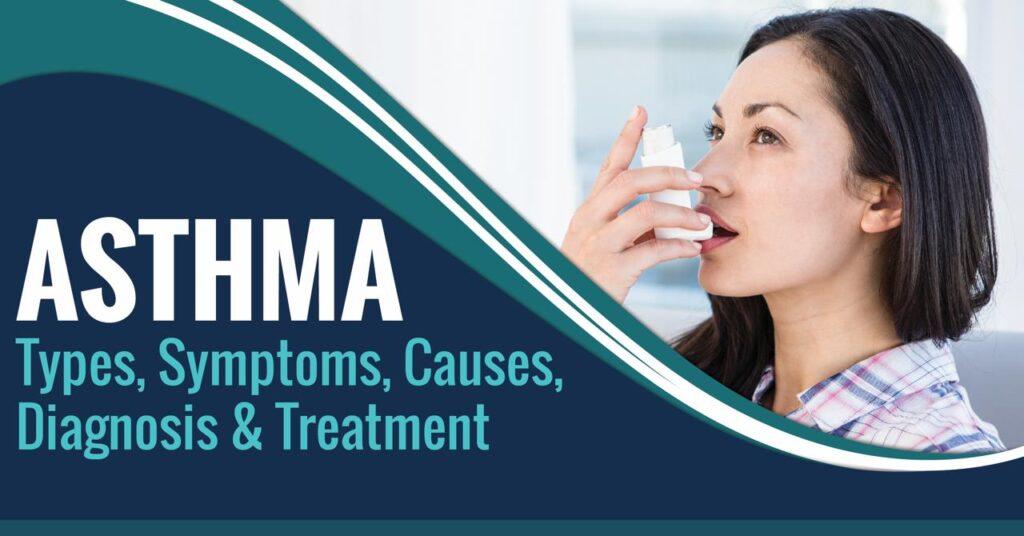 Asthma: Types, Symptoms, Causes, Diagnosis & Treatment